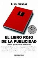 RANDOM HOUSE MONDADORI EL LIBRO ROJO DE LA PUBLICIDAD - BASSAT, L. cena od 0 Kč