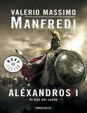 RANDOM HOUSE MONDADORI ALEXANDROS I: EL HIJO DEL SUENO - MANFREDI, V. M. cena od 226 Kč