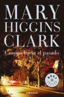 RANDOM HOUSE MONDADORI CAMINO HACIA EL PASADO - HIGGINS CLARK, M. cena od 224 Kč