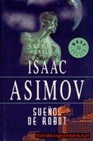 RANDOM HOUSE MONDADORI SUENOS DE ROBOT - ASIMOV, I. cena od 219 Kč