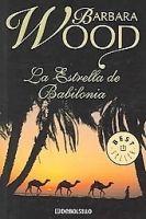 RANDOM HOUSE MONDADORI LA ESTRELLA DE BABILONIA - WOOD, B. cena od 229 Kč