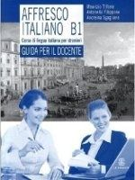 Le Monnier S.p.a. AFFRESCO ITALIANO B1 guida - FILIPPONE, A., SGAGLIONE, A., T... cena od 178 Kč