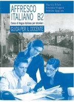 Le Monnier S.p.a. AFFRESCO ITALIANO B2 guida - FILIPPONE, A., SGAGLIONE, A., T... cena od 178 Kč