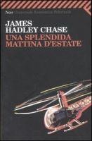 SIAP INTERNATIONAL s.r.l. UNA SPLENDIDA MATTINA - CHASE, J. H. cena od 241 Kč