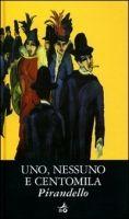 GIUNTI EDITORE S.p.A. UNO, NESSUNO E CENTOMILA - PIRANDELLO, L. cena od 177 Kč
