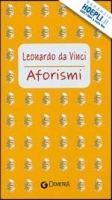 GIUNTI EDITORE S.p.A. AFORISMI - DA VINCI, L. cena od 162 Kč