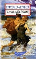 GIUNTI EDITORE S.p.A. SCRITTI SULLA FELICITA (Epicuro-Seneca) - EPICURO cena od 126 Kč