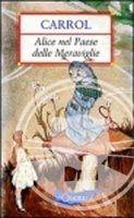 GIUNTI EDITORE S.p.A. ALICE NEL PAESE DELLE MERAVIGLIE - CARROLL, L. cena od 159 Kč