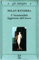 SIAP INTERNATIONAL s.r.l. L´INSOSTENIBILE LEGGEREZZA - KUNDERA, M. cena od 411 Kč