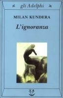 SIAP INTERNATIONAL s.r.l. L´IGNORANZA - KUNDERA, M. cena od 328 Kč
