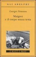 SIES s.r.l. MAIGRET E IL CORPO SENZA TESTA - SIMENON, G. cena od 284 Kč