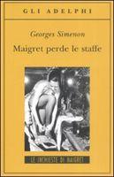 SIES s.r.l. MAIGRET PERDE LE STAFFE - SIMENON, G. cena od 220 Kč
