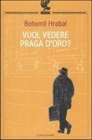 SIES s.r.l. VUOL VEDERE PRAGA D´ORO? - HRABAL, H. cena od 335 Kč