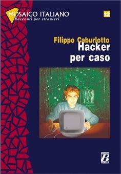 Bonacci Editore MOSAICO 12 - HACKER PER CASO - CABURLUTTO, F. cena od 155 Kč
