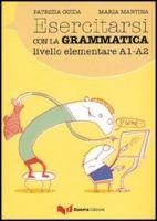 RUX DISTRIBUZIONE ESERCITARSI CON GRAMMATICA A1-A2 - GUIDA, P., MARTINA, M. cena od 573 Kč