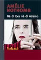GIUNTI EDITORE S.p.A. NE DI EVA NE DI ADAMO - NOTHOMB, A. cena od 415 Kč