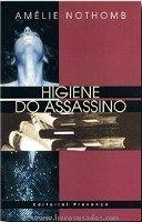 EDITORIAL PRESENCA Ltda HIGIENE DO ASSASSINO - NOTHOMB, A. cena od 384 Kč