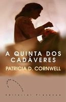 EDITORIAL PRESENCA Ltda A QUINTA CADAVERES - CORNWELL, P. cena od 461 Kč