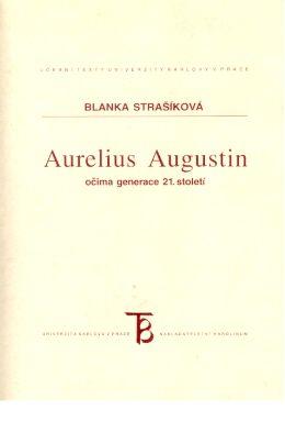 Karolinum Aurelius Augustin očima generace 21. století - Strašíková Bl... cena od 55 Kč