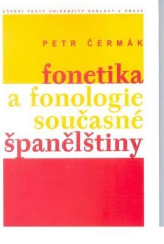 Karolinum Fonetika a fonologie současné španělštiny - Čermák Petr cena od 151 Kč