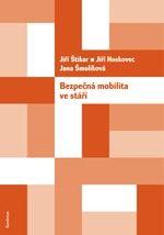 Karolinum Bezpečná mobilita ve stáří - Hoskovec Jiří, Jana Šmolíková, ... cena od 113 Kč