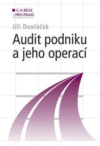 Nakladatelství C. H. Beck Audit podniku a jeho operací - Dvořáček Jiří cena od 374 Kč