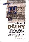 Jiří Kejř: Dějiny pražské právnické univerzity cena od 117 Kč