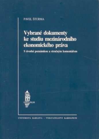 Karolinum Vybrané dokumenty ke studiu mezinárodního ekon.práva - Šturm... cena od 122 Kč