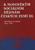 Karolinum K novověkým sociálním dějinám českých zemí III., 1914 - 1939... cena od 74 Kč