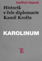 Karolinum Historik v čele diplomacie: Kamil Krofta - Dejmek Jindřich cena od 196 Kč