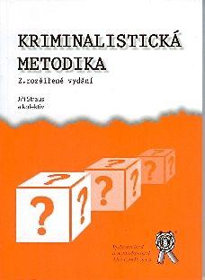 Aleš Čeněk Kriminalistická metodika, 2. vydání - Straus Jiří cena od 0 Kč