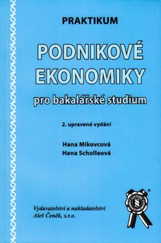 Aleš Čeněk Praktikum Podnikové ekonomiky pro bakalářské studium, 2. vy... cena od 84 Kč