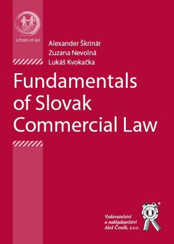 Aleš Čeněk Fundamentals of Slovak Commercial Law - Kvokačka Lukáš, Nevo... cena od 157 Kč
