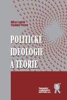 Aleš Čeněk Politické ideologie a teorie - Lupták Milan, Prorok Vladimír cena od 388 Kč
