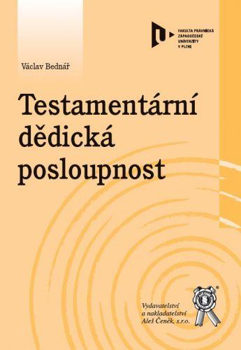 Aleš Čeněk Testamentární dědická posloupnost - Bednář Václav cena od 140 Kč