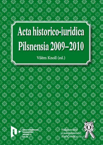 Aleš Čeněk Acta historico-iuridica Pilsnensia 2009-2010 - Knoll Vilém (... cena od 42 Kč