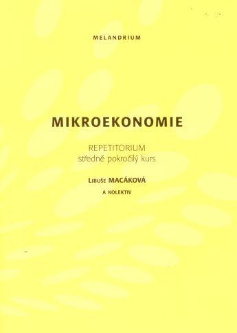 Melandrium Mikroekonomie. Repetitorium, středně pokročilý kurs - Macáko... cena od 0 Kč