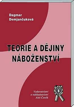 Aleš Čeněk Teorie a dějiny náboženství - Demjančuková Dagmar cena od 174 Kč