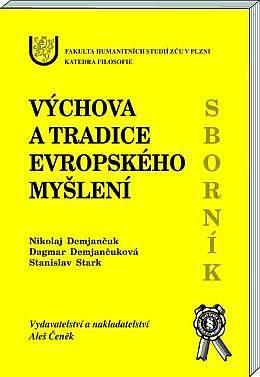 Aleš Čeněk Výchova a tradice evropského myšlení - Demjančuk Nikolaj (ed... cena od 0 Kč
