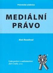 Aleš Čeněk Mediální právo - Rozehnal Aleš cena od 275 Kč