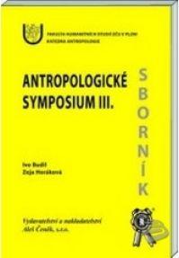 Aleš Čeněk Antropologické symposium III - Budil Ivo (ed.) cena od 42 Kč