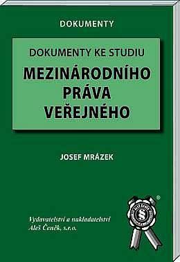 Aleš Čeněk Dokumenty ke studiu mezinárodního práva - Mrázek Josef cena od 380 Kč