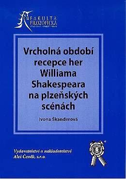 Aleš Čeněk Vrcholná období recepce her W. Shakespeara na plzeň.scénách ... cena od 17 Kč