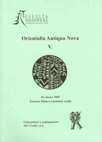 Aleš Čeněk Orientalia Antiqua Nova V. - Pecha Lukáš (ed.) cena od 138 Kč