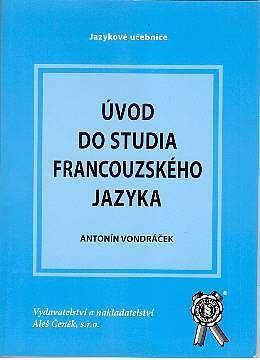 Aleš Čeněk Úvod do studia francouzského jazyka - Vondráček Antonín cena od 84 Kč