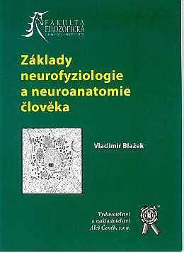 Aleš Čeněk Základy neurofyziologie a neuroanatomie člověka - Blažek Vla... cena od 108 Kč