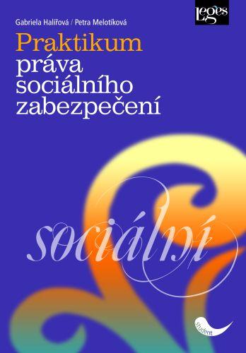 Nakladatelství Leges Praktikum z práva sociálního zabezpečení - Halířová Gabriela... cena od 252 Kč