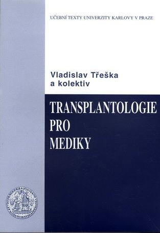 Karolinum Transplantologie pro mediky - Kolektiv, Vladislav Třeška cena od 133 Kč