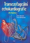 Triton Transezofageální echokardiografie do kapsy - Eva Mandysová, ... cena od 36 Kč