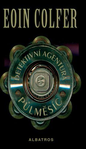 Eoin Colfer: Detektivní agentura Půlměsíc cena od 67 Kč